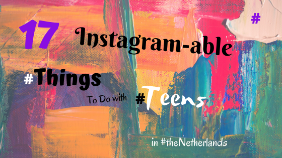 Instagram-able things for Teen in the Netherlands