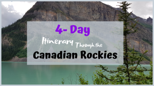 4 Day Itinerary through the Canadian Rockies