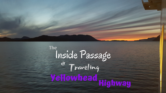 The Inside Passage and Traveling Yellowhead Highway